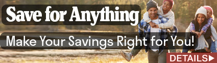 Save for Anything - Make your savings right for you. Click here for details.